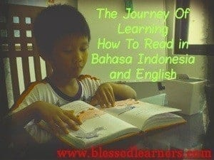 The Journey Of Learning How To Read in Bahasa Indonesia and English