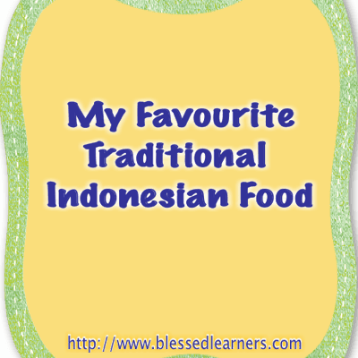 My Favourite Traditional Indonesian Food