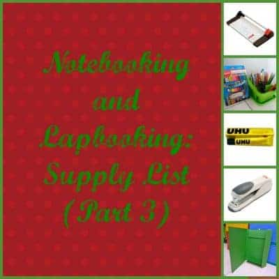 Notebooking and Lapbooking: Supply List (Part 3)