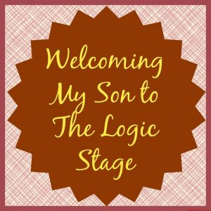 Welcoming My Son to The Logic Stage