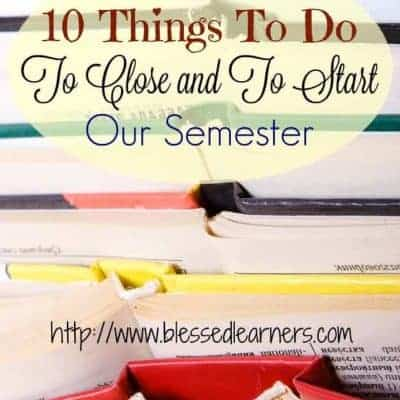10 Things To Do To Close and To Start Our Semester