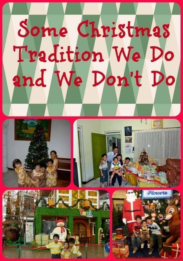 Some Christmas Tradition We Do and We Don't Do