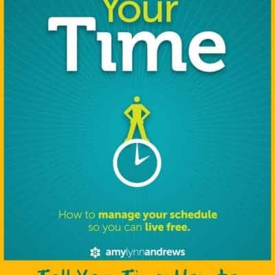 Tell Your Time: How to Manage Your Schedule So You Can Live Free Review