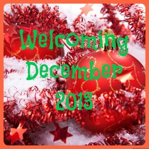 Welcoming December 2013