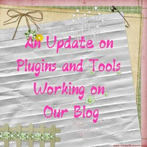 An Update on Plugins and Tools Working on Our Blog