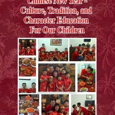 Chinese New Year – Culture, Tradition, and Character Education For Our Children