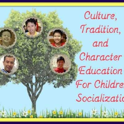 Culture, Tradition, and Character Education For Children Socialization
