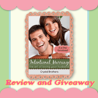 Intentional Marriage: The Art of Loving Your Husband (31 Day Devotional) – Review & Giveaway