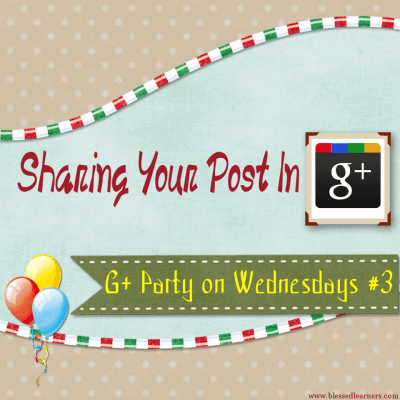 Sharing Your Post to Google+ – G+ Party on Wednesdays #3