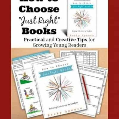 "How to Choose ""Just Right"" Books: Helping Kids Grow as Readers By Becky Spence,  A Review"