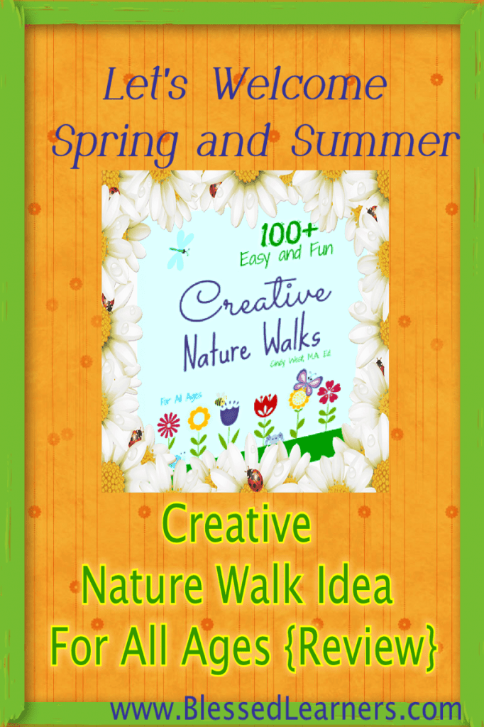 Creative Nature Walks- More than 100 Get Out and Go Ideas for Your Family