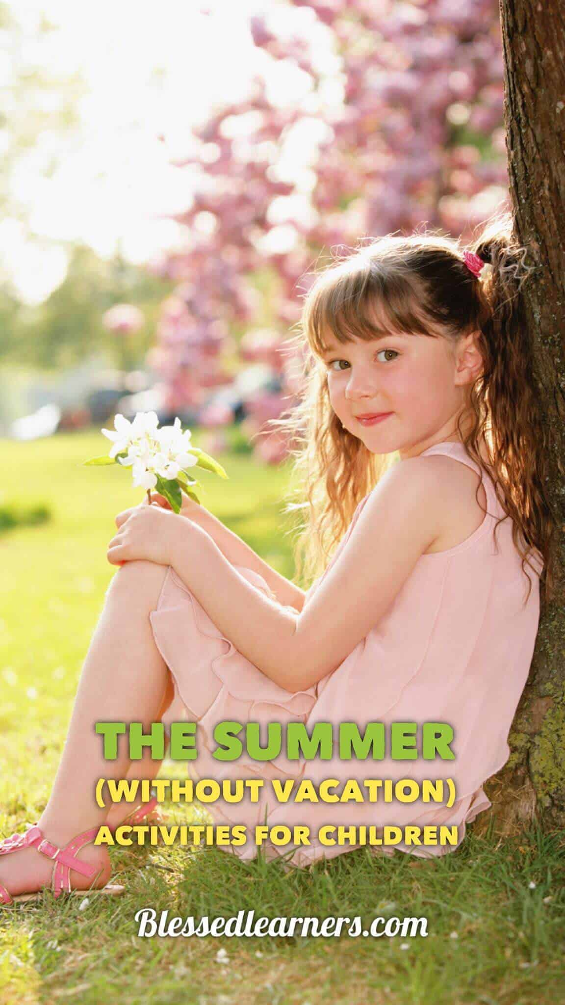 The Summer without vacation activities for children