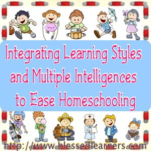 Integrating Learning Styles and Multiple Intelligences to Ease Homeschooling