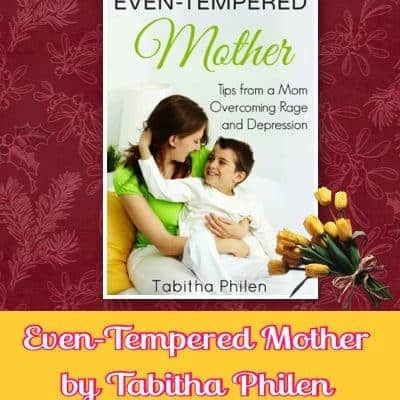 Even-Tempered Mother by Tabitha Philen {A Review}