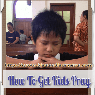 How To Get Kids Pray