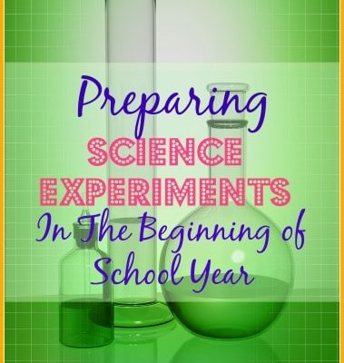 Preparing Science Experiments In The Beginning of School Year