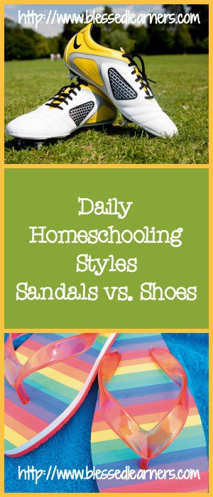 Daily Homeschooling Styles - Sandals vs. Shoes