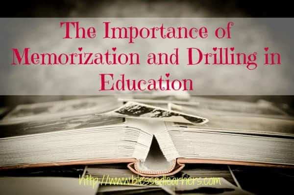 The Importance of Memorization and Drilling in Education