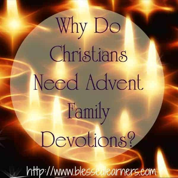 Why Do Christians Need Advent Family Devotions