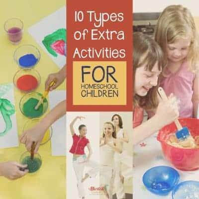 10 Types of Extra Activities for Homeschool Children