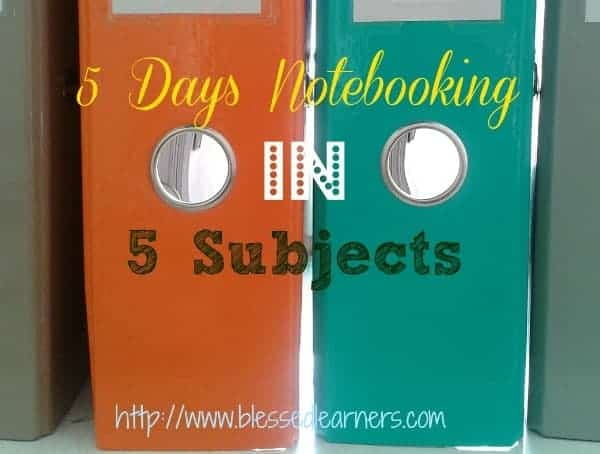 5 Days Notebooking in 5 Subjects