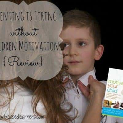 Parenting is Tiring without Children Motivation {Review}