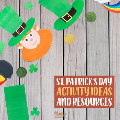 22 St. Patrick's Day Activity Ideas and Resources