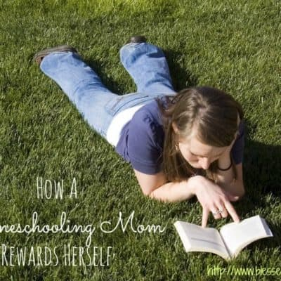 How A Homeschooling Mom Rewards Herself