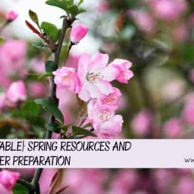 {Printable} Spring Resources and Summer Preparation