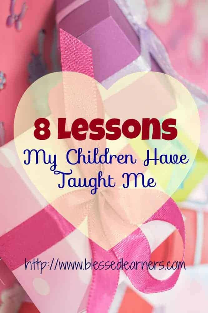 8 Lessons My Children Have Taught Me