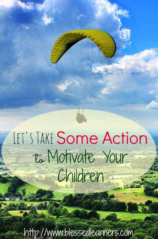 Let's Take Some Action to Motivate Your Children