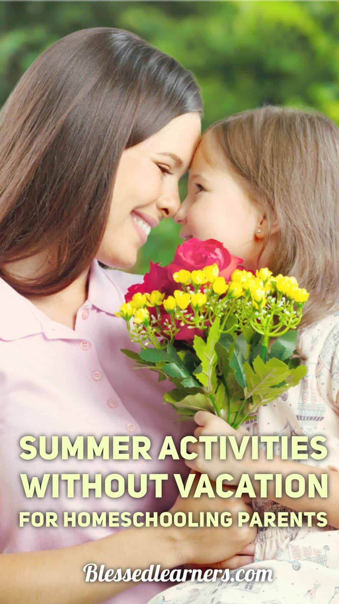 Summer Activities without Vacation for Homeschooling Parents