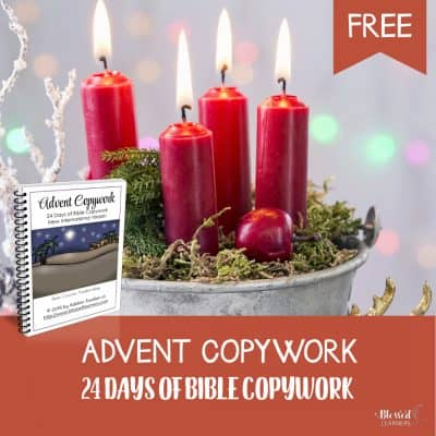 FREEBIES – Advent Copywork, 24 Days of Bible Copywork