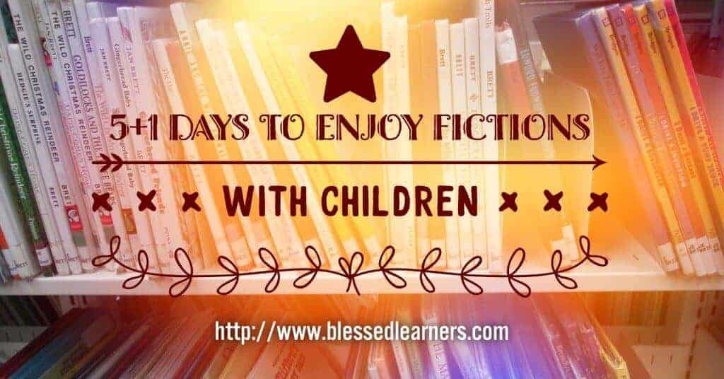 5+1 Days To Enjoy Fictions with Children
