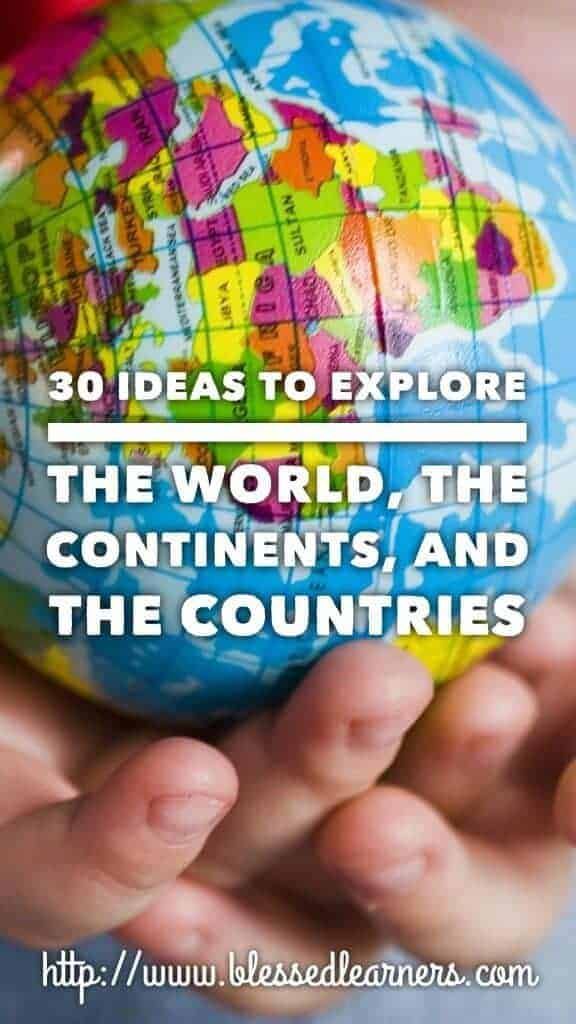 30 Ideas to Explore The World, The Continents and The Countries