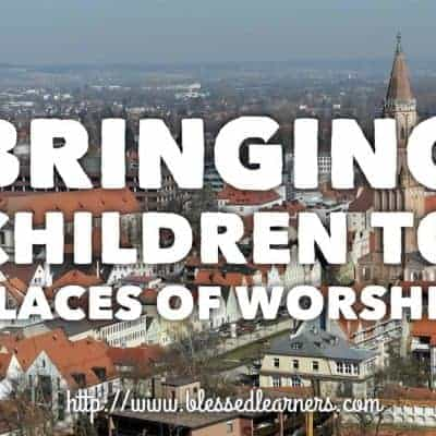 Bringing Your Children to Places of Worship