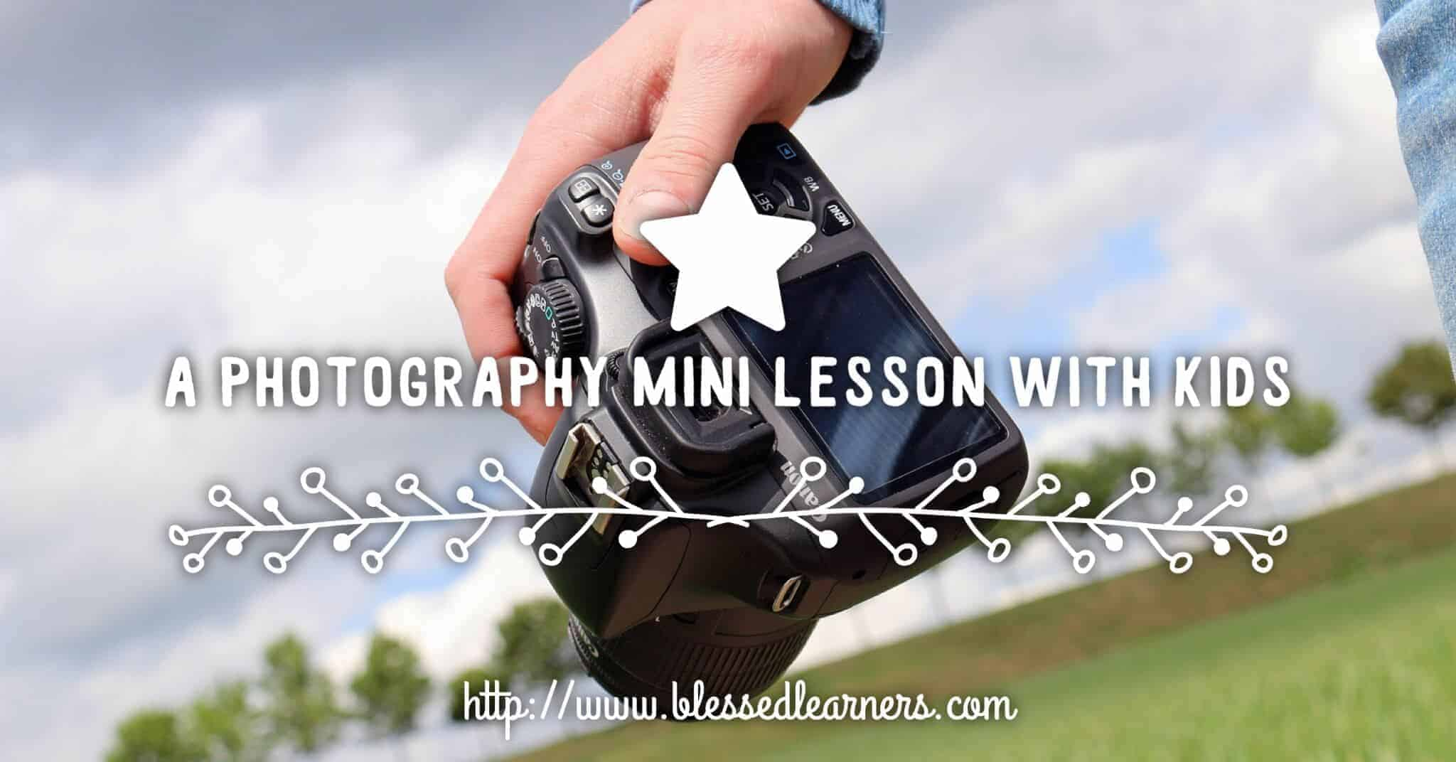 A Photography Mini Lesson for Kids