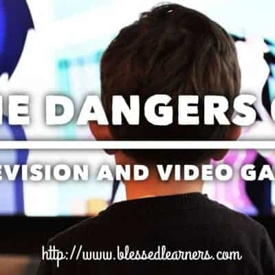 The Dangers of Television and Electronic Games