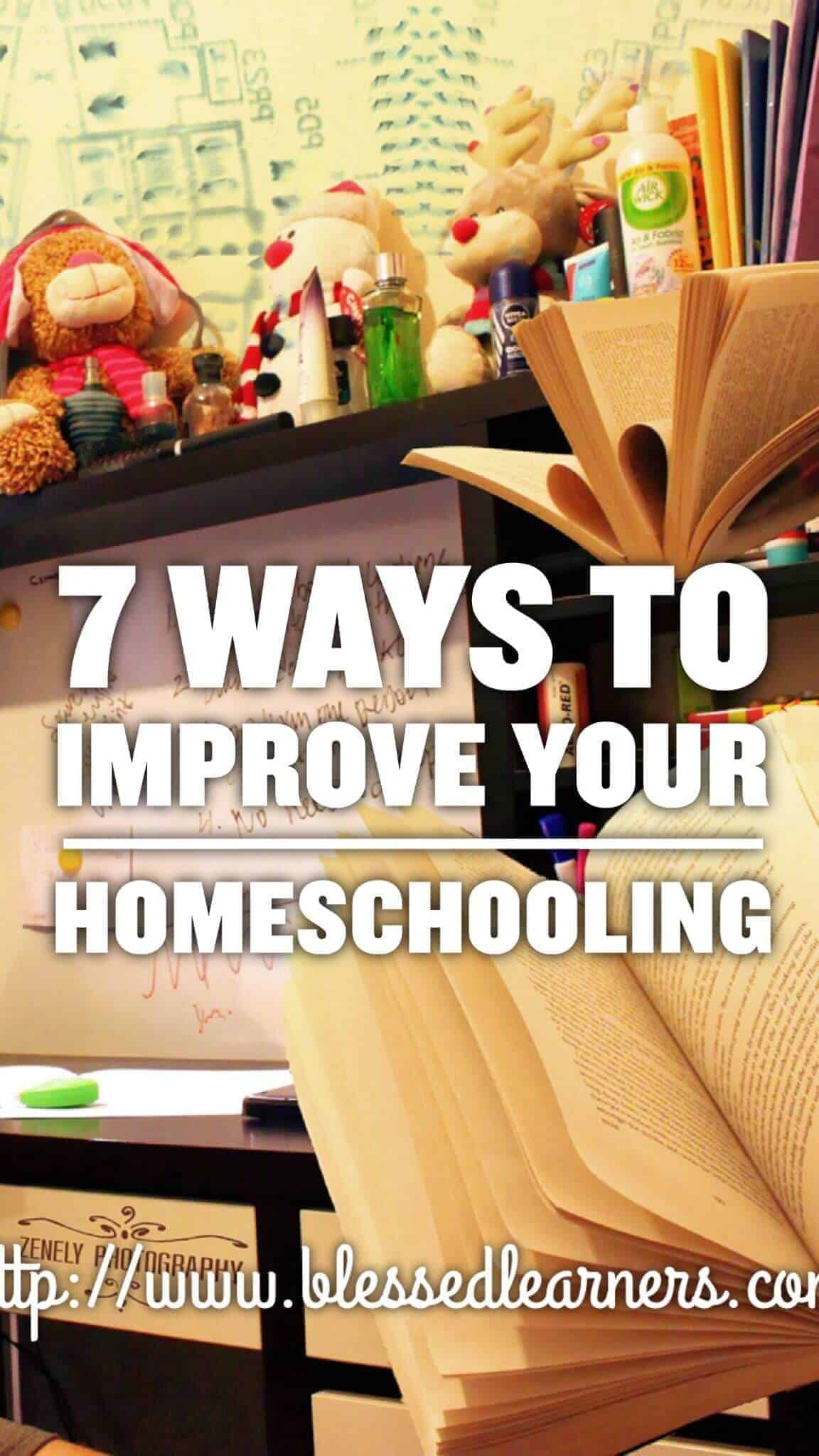 7 Ways to Improve Your Homeschooling