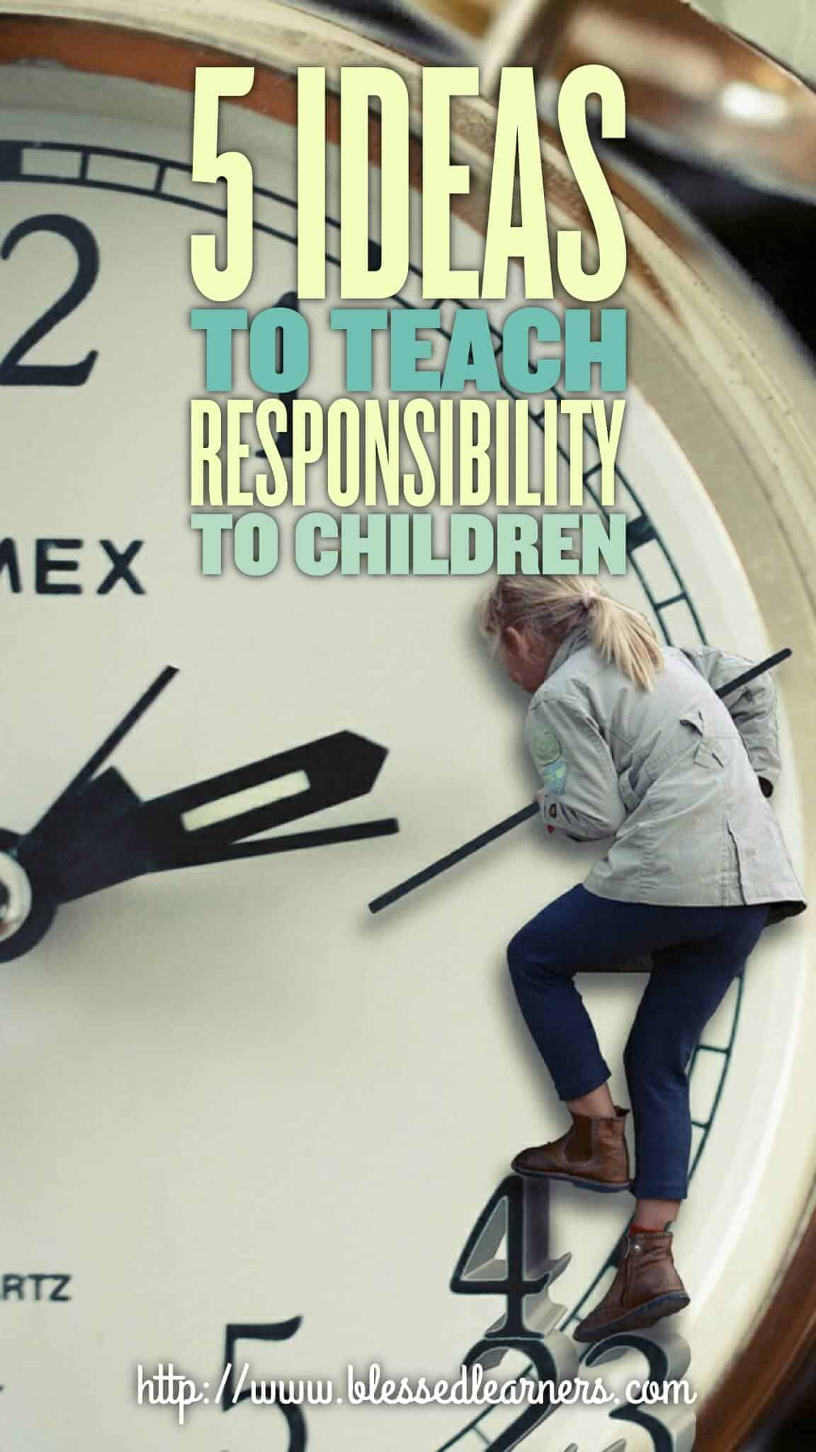 5 Ideas to Teach Responsibility to Children