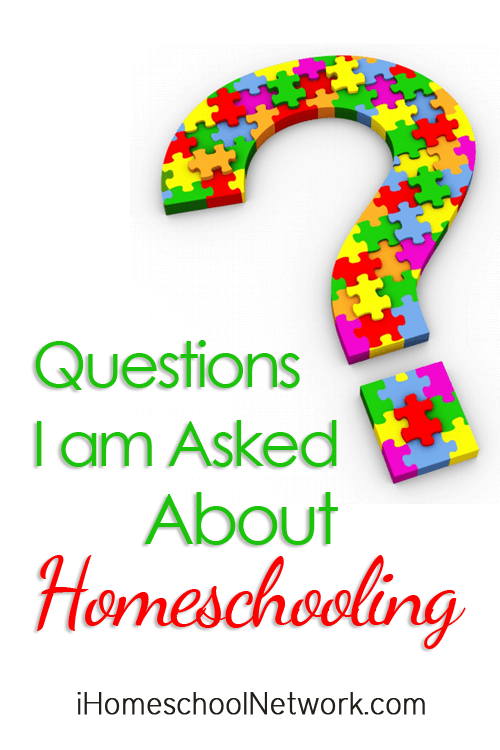 Questions I am Asked About Homeschooling