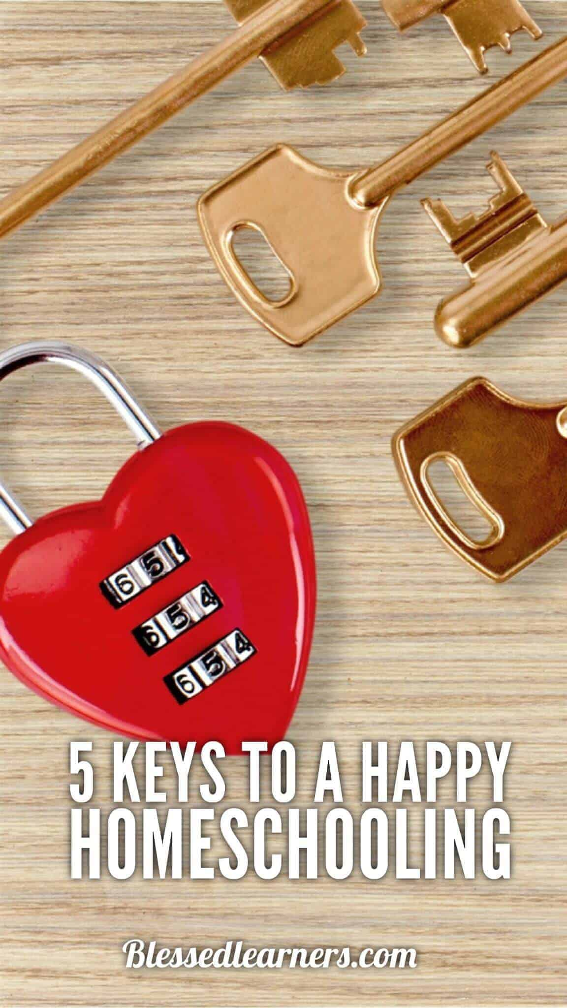 5 Keys to A Happy Homeschooling