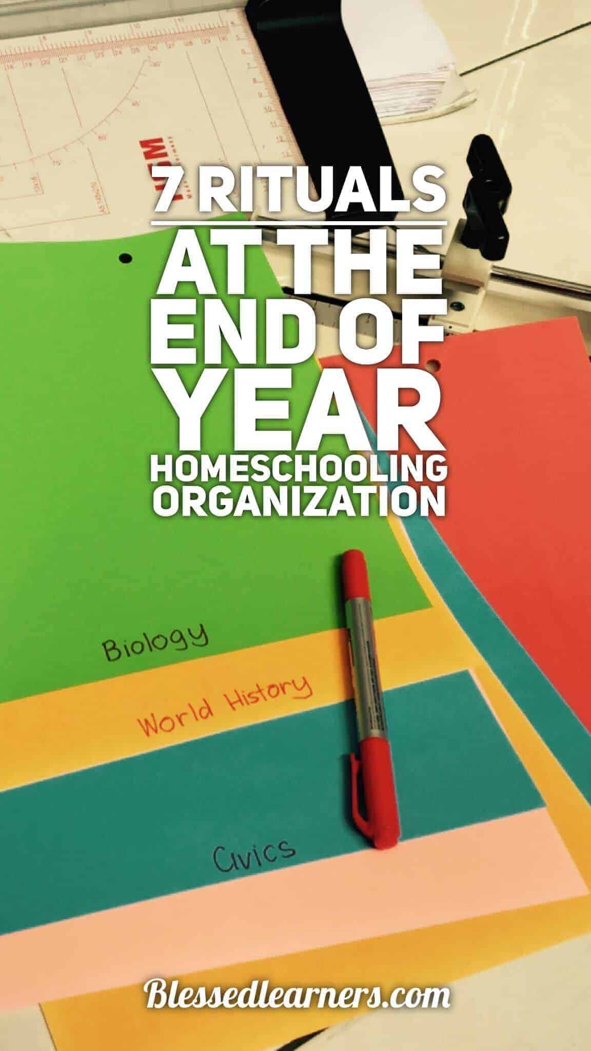 7 Rituals at The End of Year Homeschooling Organization