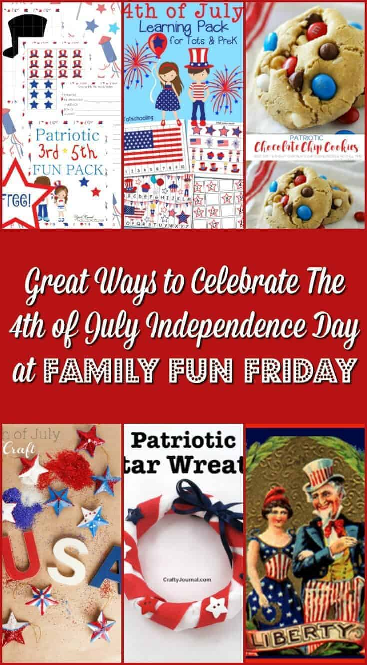 Great Ways to Celebrate The 4th of July Independence Day at Family Fun Friday