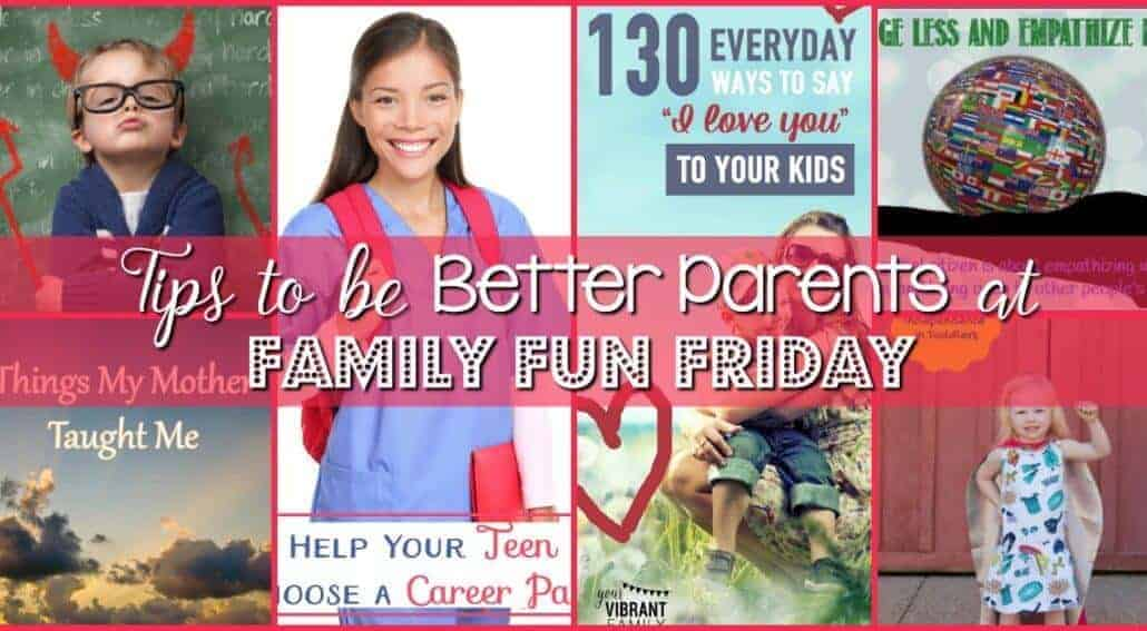 Parenting problems come up alongside the children growth and maturity of parents. What do you do to be better parents? Get some tips at Family Fun Friday.