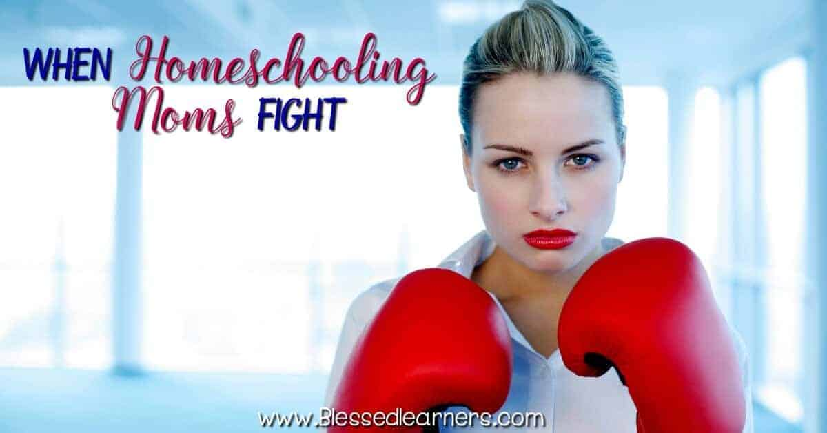 Homeschooling Moms fight often happens personally and in some homeschool communities, support groups, and coops. How do you deal with it?