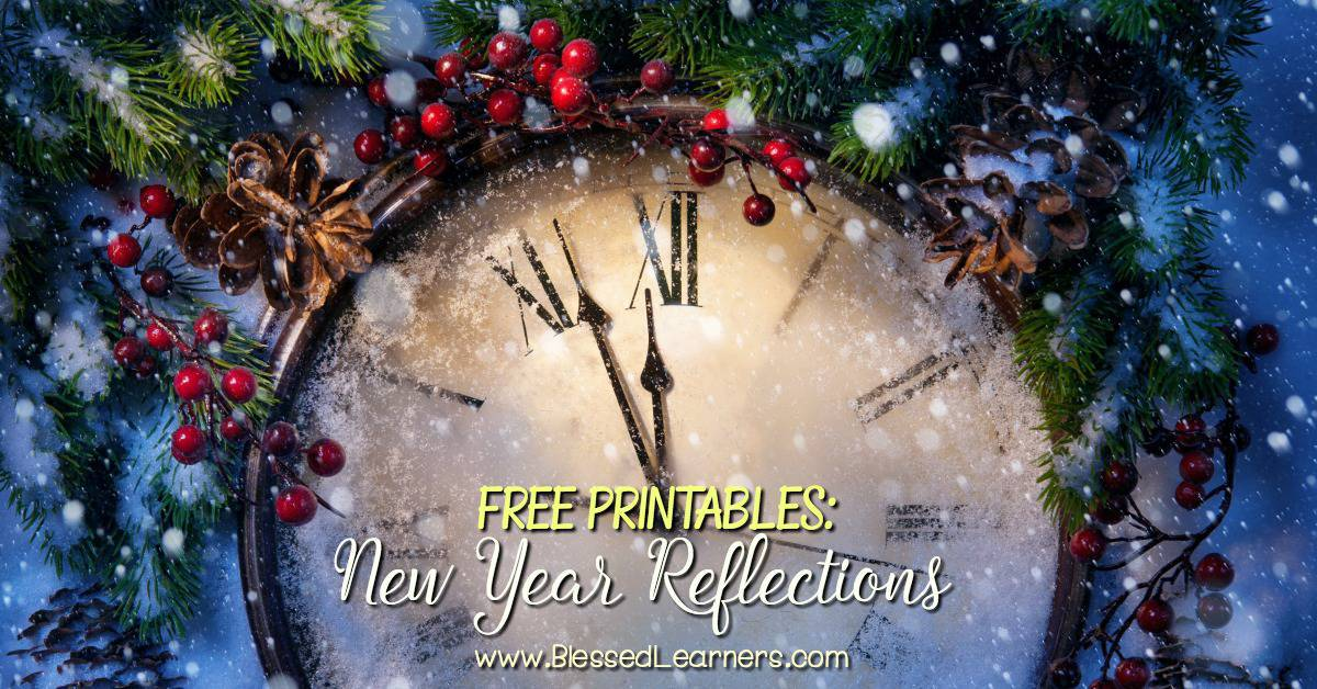 FREE printables - 10 New Year reflections to work with your children in thinking about the old year and starting new things in New Years.