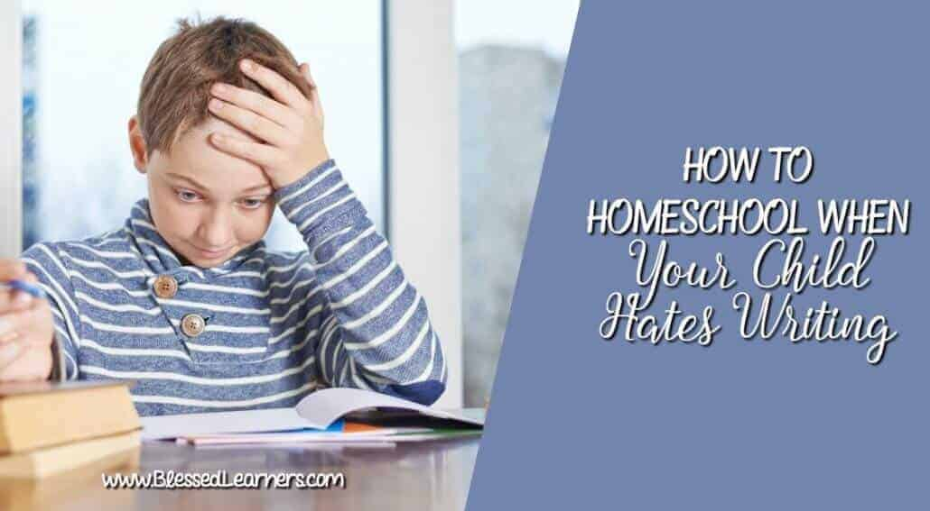 For the parents trying to homeschool child hates writing, it can be a real struggle. Here are some tips to deal with the problem.