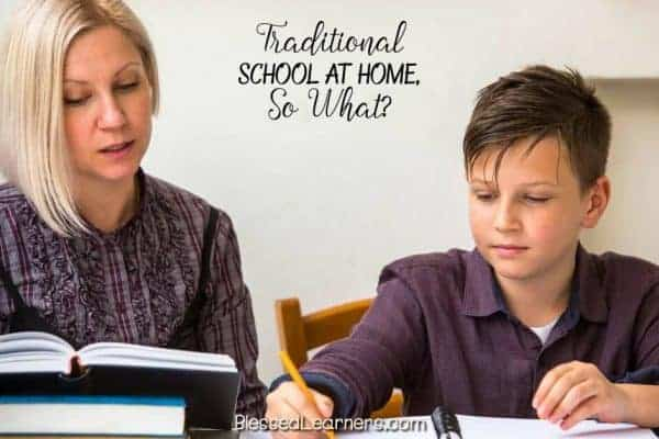 Traditional School At Home, So What?