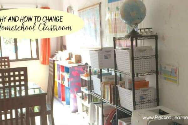 Why and How to Change Your Homeschool Classroom